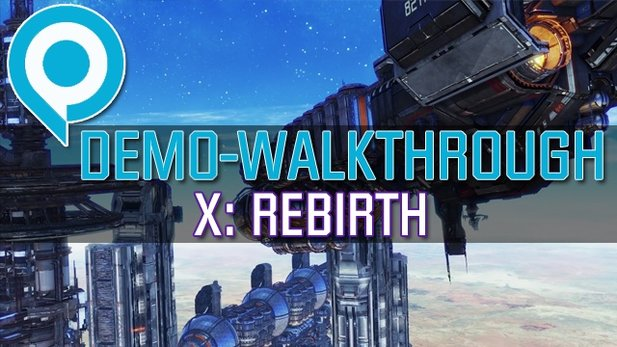 X: Rebirth - Walkthrough zur gamescom-Demo mit Kommentar von Bernd Lehahn