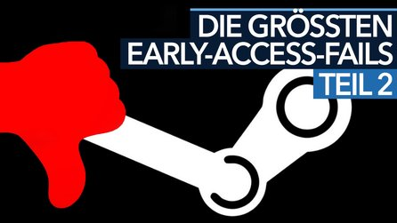 Steam - Die größten Early-Access-Fails: Teil 2