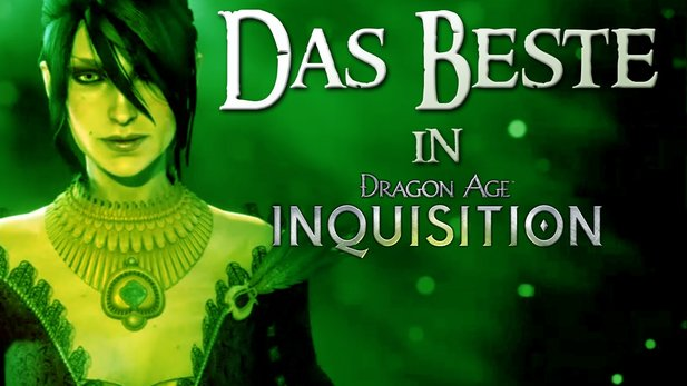 Dragon Age: Inquisition - Die drei besten Dinge an Dragon Age 3