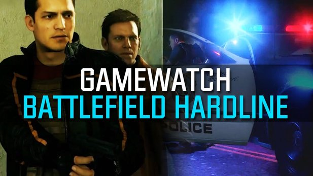Gamewatch: Battlefield Hardline - Geleaktes Polizei-Battlefield in der Video-Analyse
