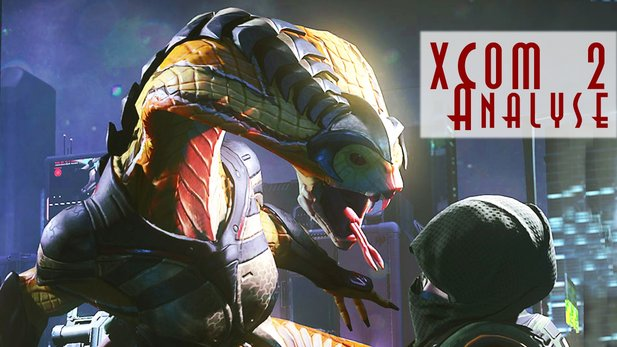 Gamewatch - XCOM 2 - Video-Analyse: Guerillakrieg gegen Alienbesatzer