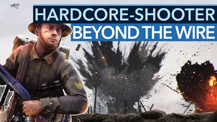Beyond The Wire - Wie gut ist der Hardcore-Shooter?