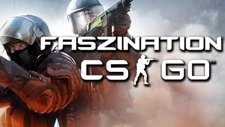 Counter-Strike: Global Offensive - Special: Was macht CSGO so faszinierend?