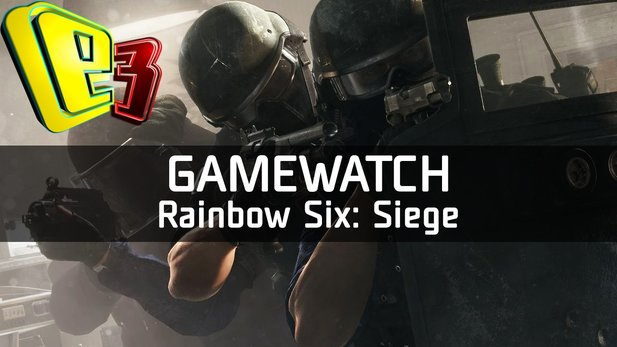 Gamewatch: Rainbow Six: Siege - Video-Analyse zur Taktik-Shooter-Rückkehr