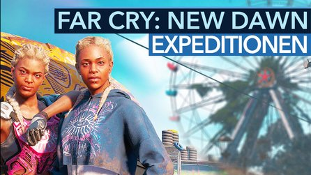 Far Cry New Dawn - Expeditionen im Video: Das erwartet euch bei den neuen Missionen